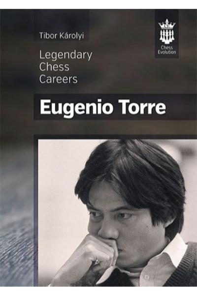 Eugenio Torre Legendary Chess Careers