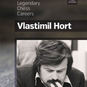 Vlastimil Hort: Legendary Chess Careers