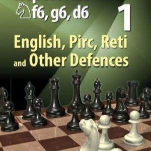 A Practical Black Repertoire with Nf6, g6, d6 Volume 1
