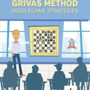 Grivas Method: Middlegame strategies Author